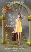 Cornelia Maria Richter: Die Flucht aus dem Paradies... (Leseprobe)