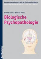 Werner K. Strik: Biologische Psychopathologie ★★★★