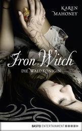Iron Witch - Die Waldkönigin