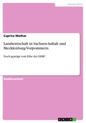 Landwirtschaft in Sachsen-Anhalt und Mecklenburg-Vorpommern - Noch geprägt vom Erbe der DDR?