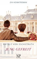 Nataly von Eschstruth: Jung gefreit
