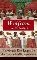 Wolfram von Eschenbach: Parzival: Die Legende der Gralssuche (Rittergedichte)