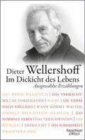 Dieter Wellershoff: Im Dickicht des Lebens. Ausgewählte Erzählungen ★★