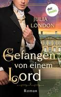 Julia London: Gefangen von einem Lord: Regency Kisses - Band 2 ★★★★★