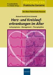 Herz- und Kreislauferkrankungen im Alter - Leitsymptome - Management - Therapiepläne