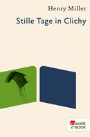 Henry Miller: Stille Tage in Clichy ★★★