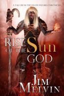 Jim Melvin: Rise of the Sun God