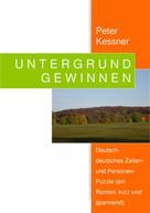 Peter Kessner: UNTERGRUND GEWINNEN
