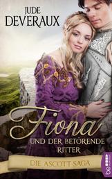 Fiona und der betörende Ritter - Die Ascott-Saga