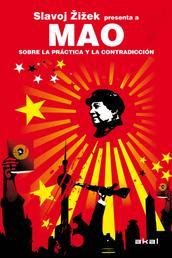 Mao. Sobre la práctica y la contradicción - Slavoj Zizek presenta a Mao
