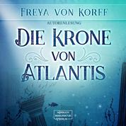 Die Krone von Atlantis (Ungekürzt)