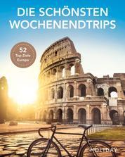HOLIDAY Reisebuch: Die schönsten Wochenendtrips - Amsterdam, Barcelona, Genfer See, Paris, Rom, ... 52 Top-Ziele in Europa