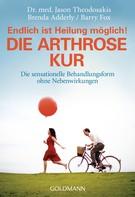 Jason Theodosakis: Die Arthrose Kur - Endlich ist Heilung möglich! ★★★