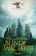 Christian Günther: FAAR - Das versinkende Königreich: Blinde Wächter (Band 2)