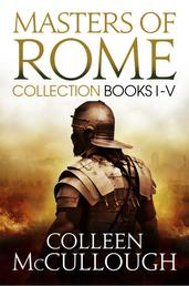Masters of Rome Collection Books I - V - First Man in Rome, The Grass Crown, Fortune's Favourites, Caesar's Women, Caesar