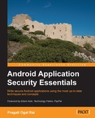 Pragati Ogal Rai: Android Application Security Essentials
