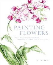 Painting Flowers - Create Beautiful Watercolour Artworks With This Step-by-Step Guide
