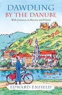 Edward Enfield: Dawdling by the Danube