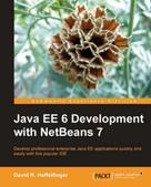 David R. Heffelfinger: Java EE 6 Development with NetBeans 7