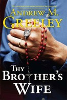 Andrew M. Greeley: Thy Brother's Wife