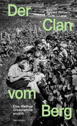 Der Clan vom Berg - Eine Walliser Grossfamilie erzählt