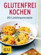 Inga Pfannebecker: Glutenfrei kochen