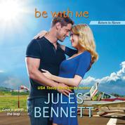 Be With Me - Return to Haven, Book 2 (Unabridged)