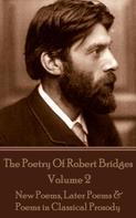 Robert Bridges: The Poetry Of Robert Bridges - Volume 2