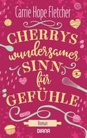 Carrie Hope Fletcher: Cherrys wundersamer Sinn für Gefühle ★★★