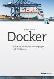Docker - Software entwickeln und deployen mit Containern
