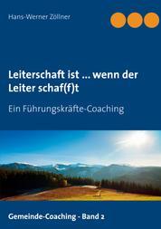 Leiterschaft ist ... wenn der Leiter schaf(f)t - Ein Führungskräfte-Coaching