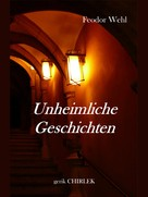 Feodor Wehl: Unheimliche Geschichten