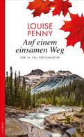 Louise Penny: Auf einem einsamen Weg ★★★★★