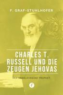 Franz Graf-Stuhlhofer: Charles T. Russell und die Zeugen Jehovas