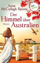 Der Himmel über Australien - Roman