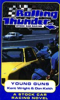 Kent Wright: Rolling Thunder Stock Car Racing: Young Guns
