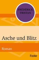 Frédérick Tristan: Asche und Blitz