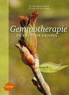 Barbara Bichsel-Altherr: Gemmotherapie. Die Kraft der Knospen ★★★★★