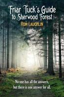 Ron Laughlin: Friar Tuck's Guide to Sherwood Forest