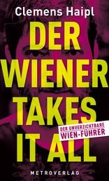 Der Wiener takes it all - Der unverzichtbare Wien-Führer