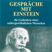 Gespräche mit Einstein - Die Gedanken eines außergewöhnlichen Menschen