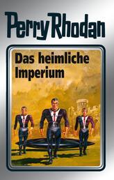 """Perry Rhodan 57: Das heimliche Imperium (Silberband) - 3. Band des Zyklus """"Der Schwarm"""""""