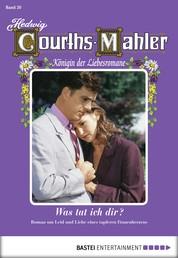 Hedwig Courths-Mahler - Folge 020 - Was tat ich dir?