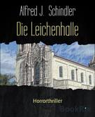 Alfred J. Schindler: Die Leichenhalle ★★★★