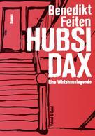Benedikt Feiten: Hubsi Dax ★★★★★