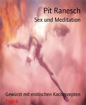 Sex und Meditation - Gewürzt mit erotischen Kochrezepten