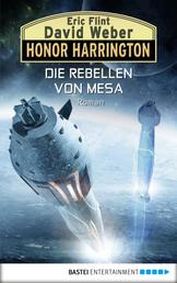 Honor Harrington: Die Rebellen von Mesa - Roman