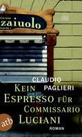 Claudio Paglieri: Kein Espresso für Commissario Luciani ★★★★
