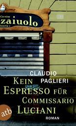 Kein Espresso für Commissario Luciani - Roman