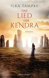 Das Lied der Kendra - Roman